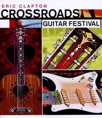 Cover Eric Clapton - Crossroads Guitar Festival 2004 [DVD]